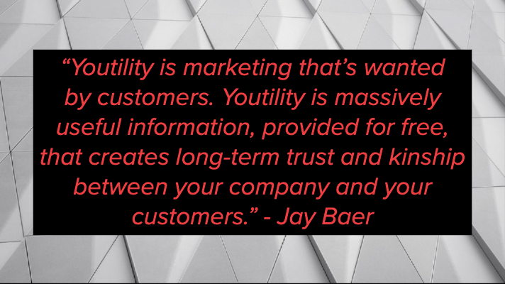 Quote by Jay Baer on Youtility