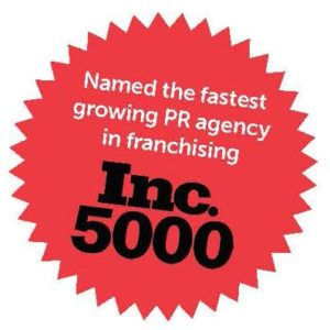 Fastest Growing Franchise PR Agency in the Country.