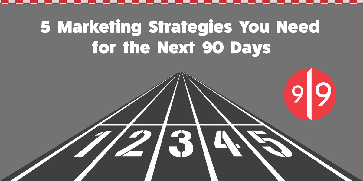 race track with the words 5 Marketing Strategies You Need for the Next 90 Days and the 919 marketing logo on the right side