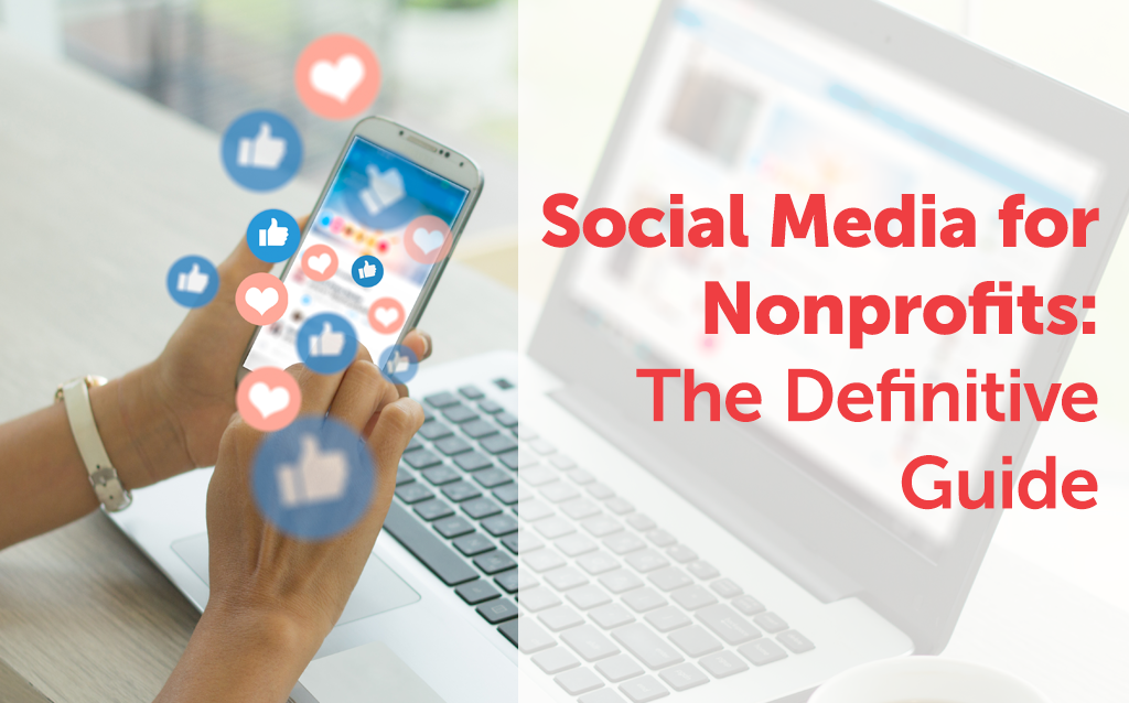 Social Media for Nonprofits: The Definitive Guide